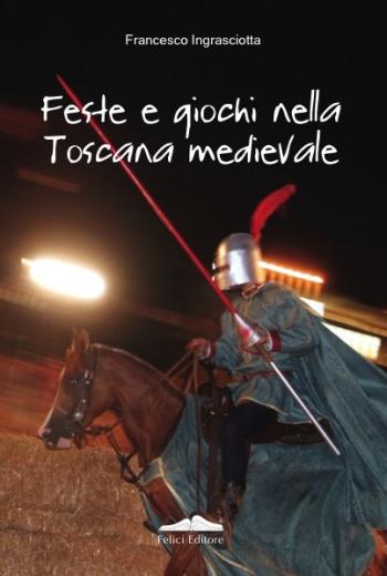 Feste e giochi nella Toscana medievale