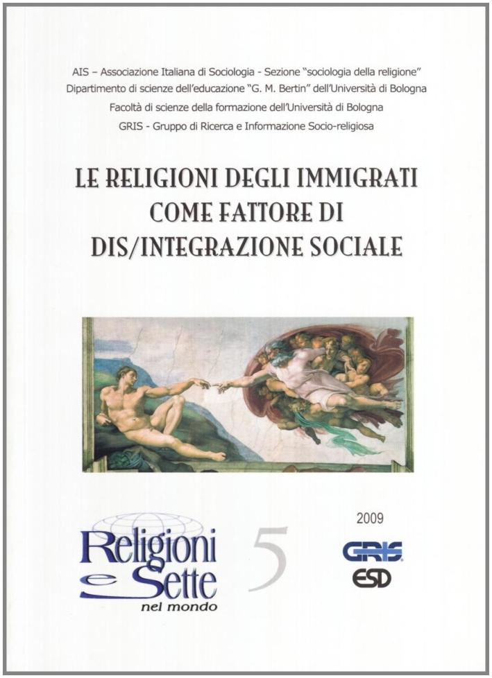 Religioni e sette nel mondo. Vol. 5: Le religioni degli immigrati come fattore di dis/integrazione sociale