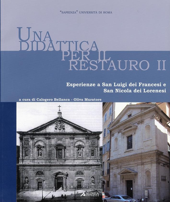 Una Didattica per il Restauro II. Esperienze a San Luigi dei Francesi e San Nicola dei Lorenesi