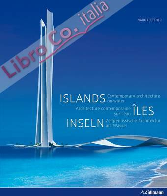 Islands. Contemporary Architecture on Water. [English, German and French Ed.]