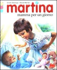 Martina mamma per un giorno. Ediz. illustrata