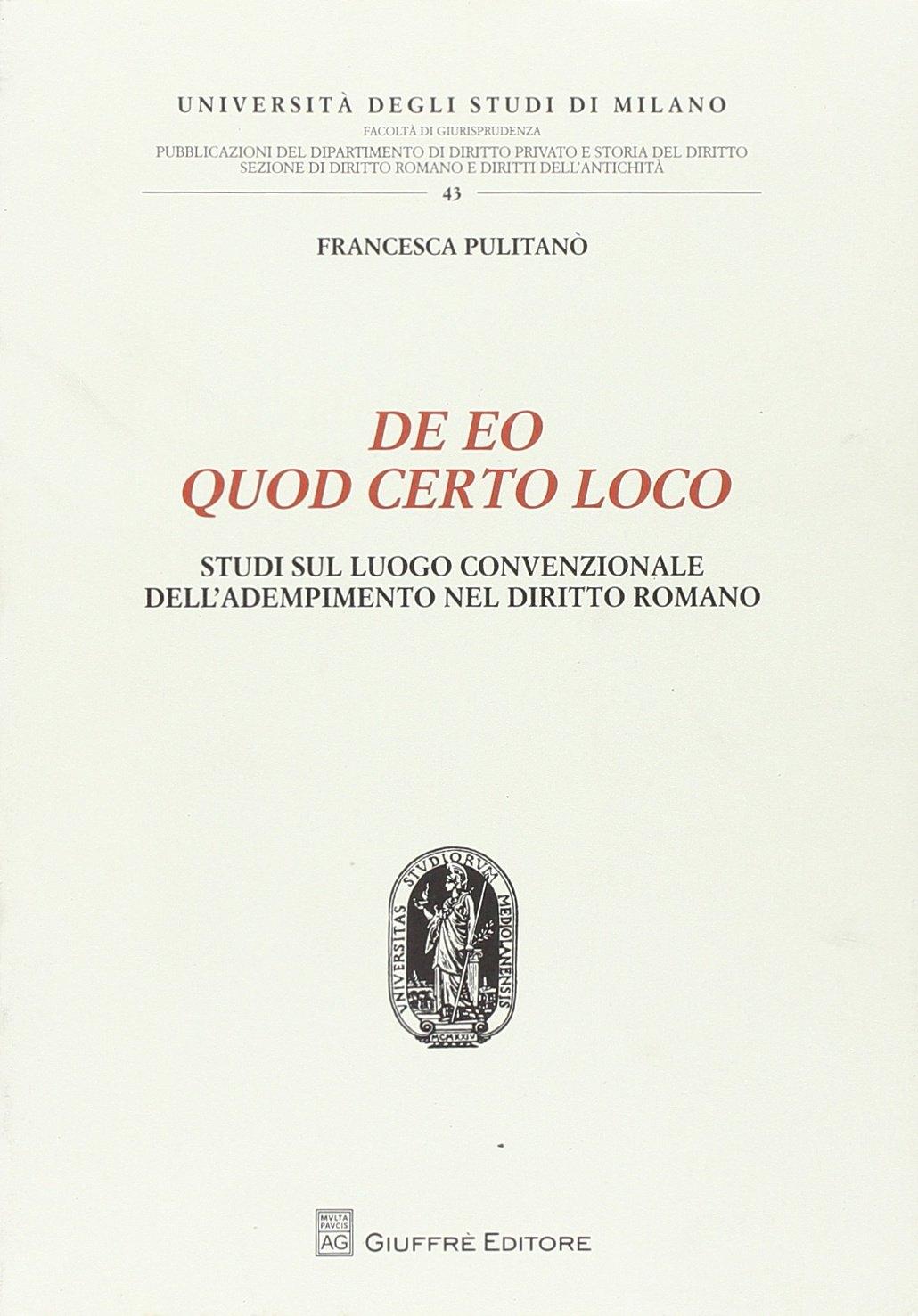 De eo quod certo loco. Studi sul luogo convenzionale dell'adempimento nel diritto romano