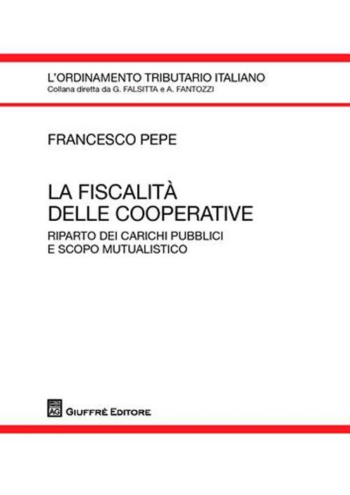 La fiscalità delle cooperative. Riparto dei carichi pubblici e scopo mutualistico