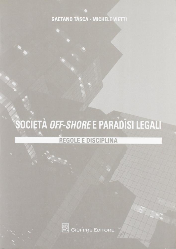 Società off-shore e paradisi legali. Regole e disciplina.