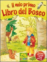 Il mio primo libro del bosco. Libro pop-up. Ediz. illustrata