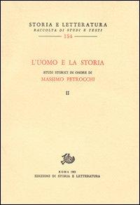 L'uomo e la storia. Studi storici in onore di M. Petrocchi