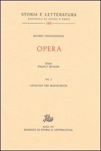Opera. Vol. 1: Catalogo dei manoscritti