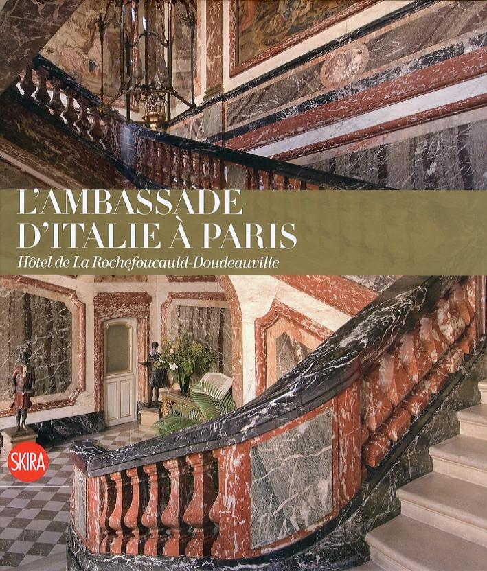 L'Ambassade d'Italie à Paris. Hôtel de La Rochefoucauld-Doudeauville