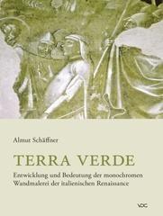 Terra Verde. Entwicklung Und Bedeutung Der Monochromen Wandmalerei Der Italienischen Renaissance.
