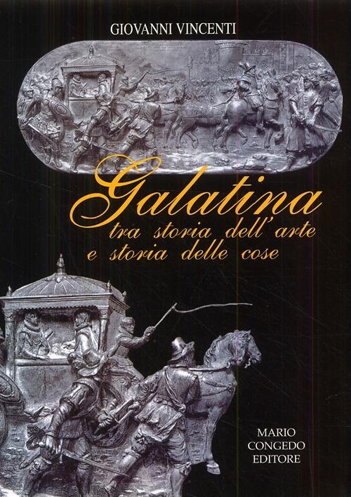 Galatina tra Storia dell'Arte e Storia delle Cose