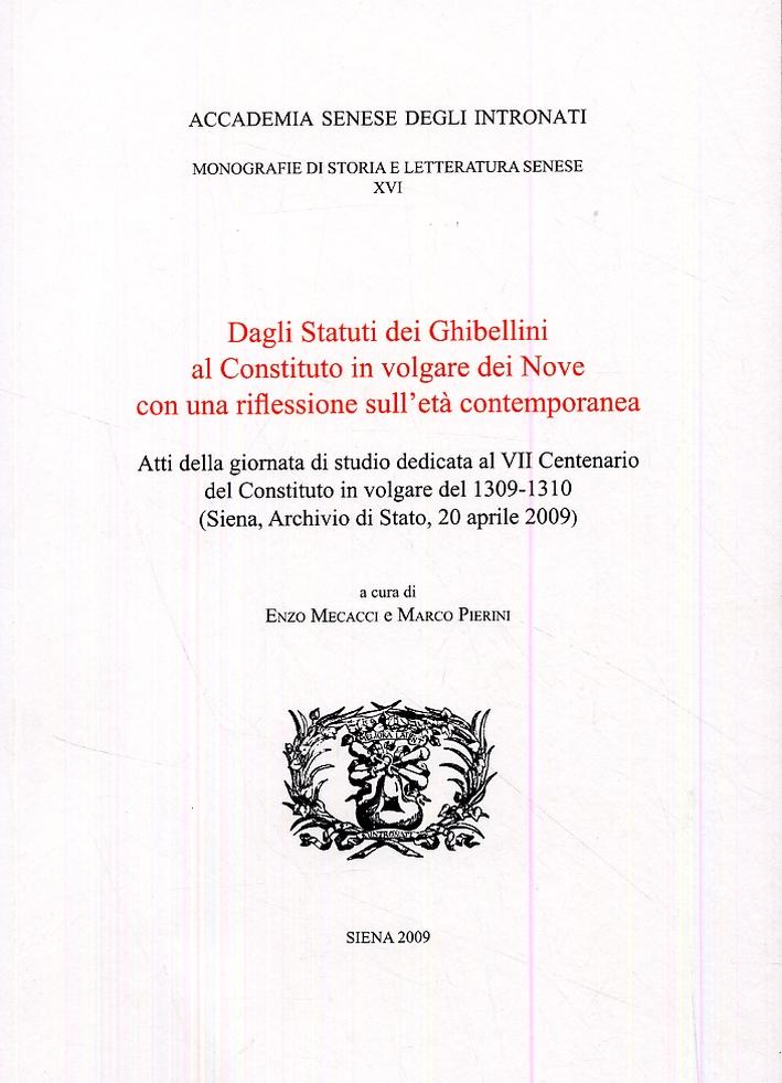 Dagli statuti Ghibellini al Constituto in volgare dei Nove con una riflessione sull'età contemporanea