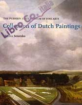 Collection of Dutch Paintings XVII-XIX Centuries. The Pushkin State Museum of Fine Arts