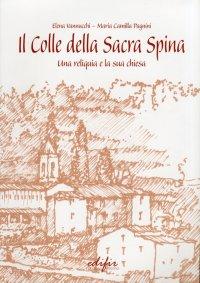 Il Colle della Sacra Spina. Una Reliquia e la Sua Chiesa
