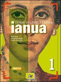 Ianua. Con dizionario. Con espansione online. Per i Licei e gli Ist. magistrali. Vol. 1