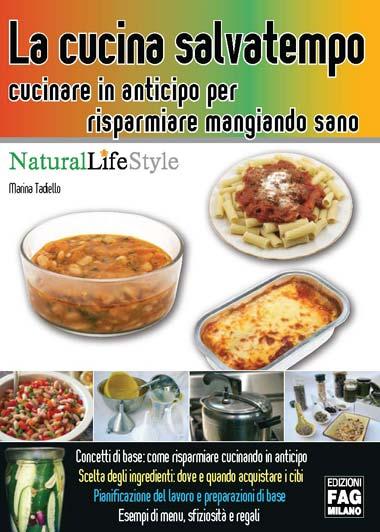 La cucina salvatempo. Cucinare in anticipo per risparmiare mangiando sano