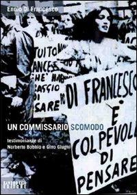 Un commissario scomodo. Testimonianze di Norberto Bobbio e Gino Giugni