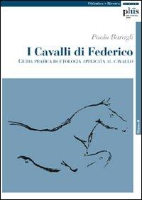 I cavalli di Federico. Guida pratica di etologia applicata al cavallo