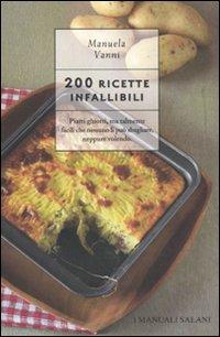 Duecento ricette infallibili