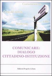 Comunicare: dialogo cittadino-istituzione