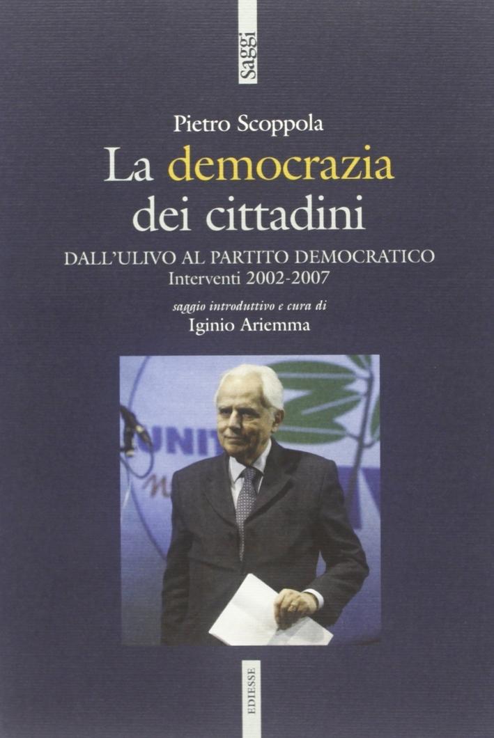 La democrazia dei cittadini. Dai cittadini per l'Ulivo al Partito Democratico