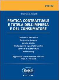Pratica contrattuale e tutela dell'impresa e del consumatore