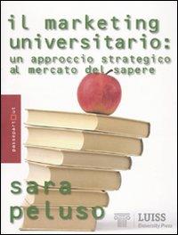 Il marketing universitario. Un approccio strategico al mercato del sapere