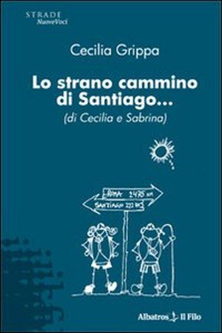 Lo Strano Cammino di Santiago... (Di Cecilia e Sabrina)