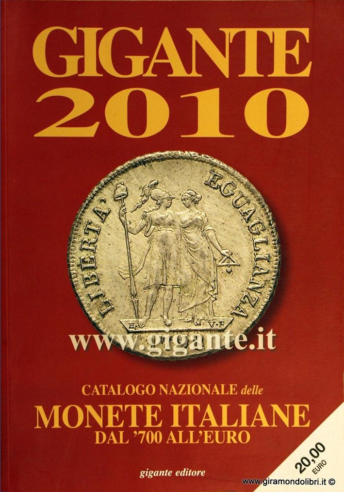 Gigante 2010. Catalogo nazionale delle monete italiane Dal '700 all'euro
