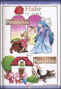 Pinocchio-I tre porcellini. Ediz. illustrata