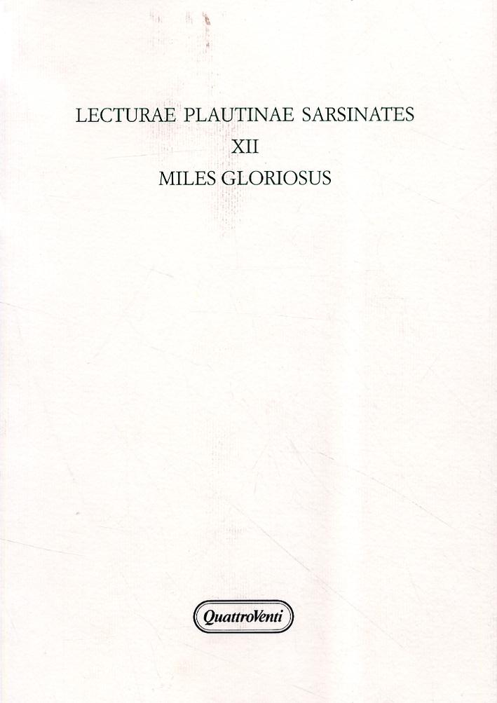 Lecturae Plautinae Sarsinates XII. Miles Gloriosus