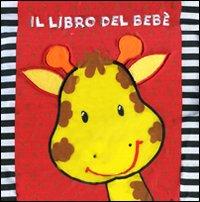 Libro del bebé. Ediz. illustrata
