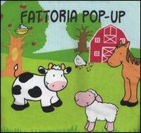 Fattoria. Libro pop-up. Ediz. illustrata