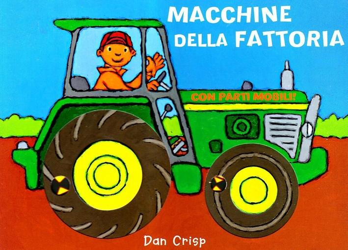 Macchine della fattoria. Ediz. illustrata