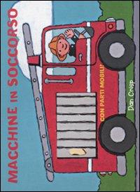 Macchine in soccorso. Ediz. illustrata