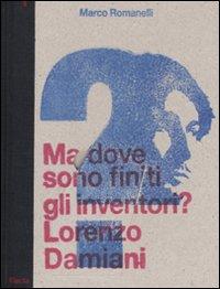 Ma dove Sono Finiti gli Inventori? Lorenzo Damiani