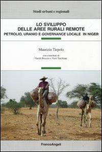 Lo sviluppo delle aree rurali remote. Petrolio, uranio e governance locale in Niger