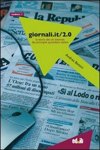 Giornali.it/2.0. La Storia dei Siti Internet dei Principali Quotidiani Italiani. Vol. 2