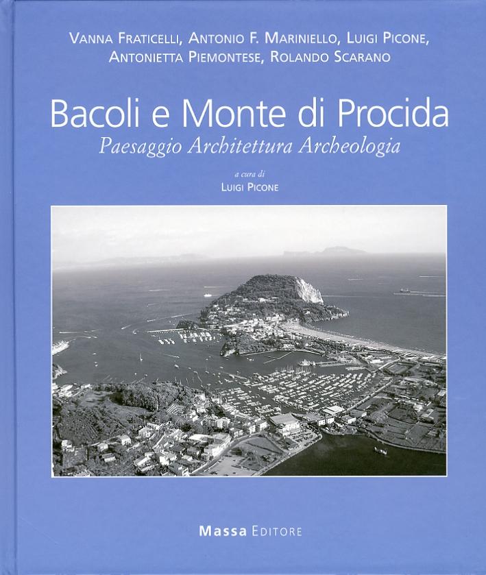 Bacoli e Monte di Procida. Paesaggio Architettura Archeologia