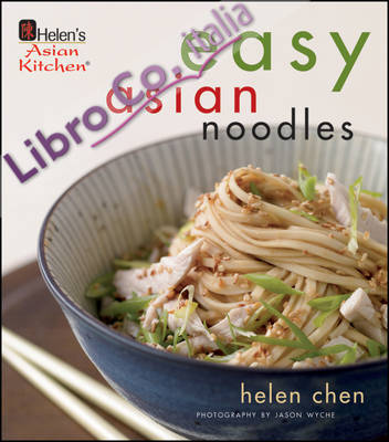 Helen Chen's Easy Asian Noodles