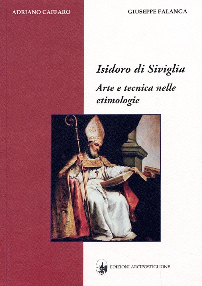 Isidoro di Siviglia. Arte e tecnica nelle etimologie