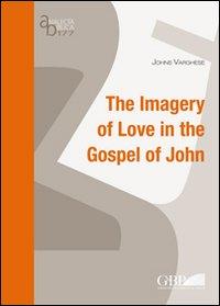 The imagery of love in the gospel of John