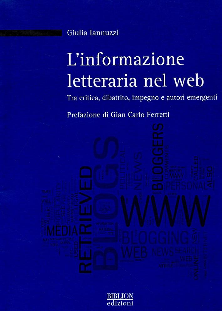 L'informazione letteraria nel web. Tra critica, dibattito, impegno e autori emergenti