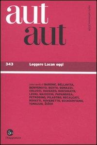 Aut aut. Vol. 343: Leggere Lacan oggi
