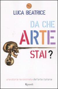 Da che arte stai? Una storia revisionista dell'arte italiana
