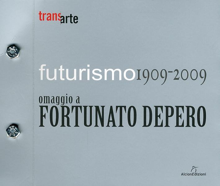 Futurismo 1909-2009. Omaggio a Fortunato Depero