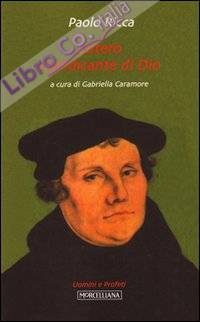 Lutero mendicante di dio