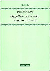 Oggettivazione etica e assenzialismo
