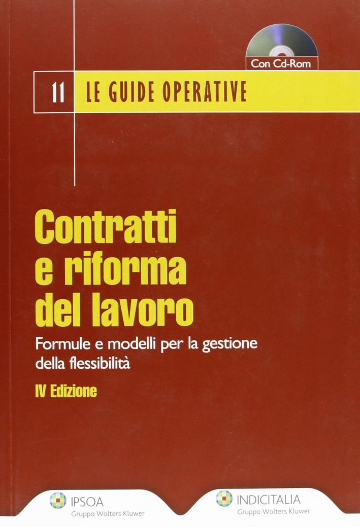 Contratti e riforma del lavoro 2009. Formule e modelli per la gestione della flessibilità. Con CD-ROM