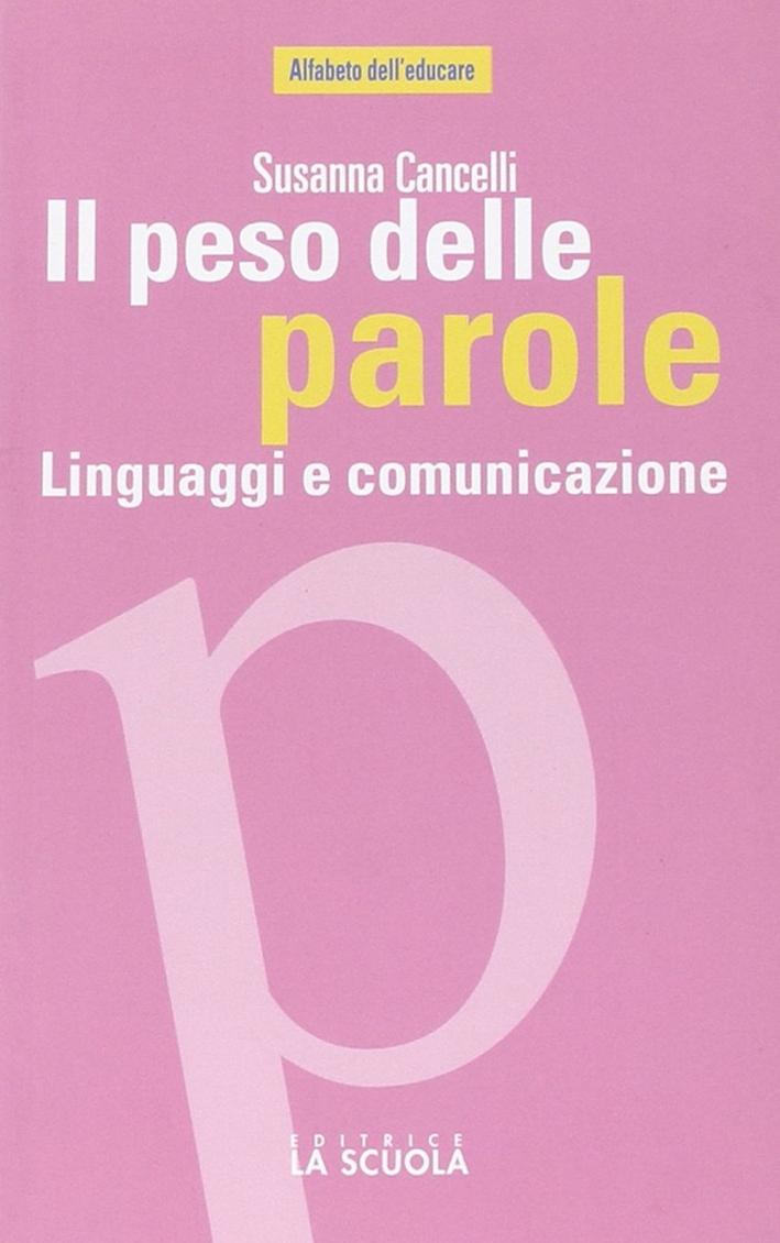 Il peso delle parole. Linguaggi e comunicazione