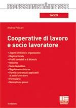 Cooperative di Lavoro e Socio Lavoratore. Aspetti civilistici e organizzativi. Regime fiscale. Profili contabili e di bilancio. Ristorno.